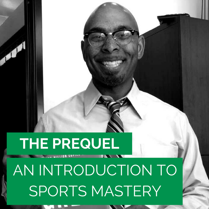 The Prequel: An Introduction To Sports Mastery