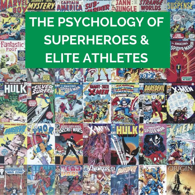 The Psychology of Superheroes & Elite Athletes