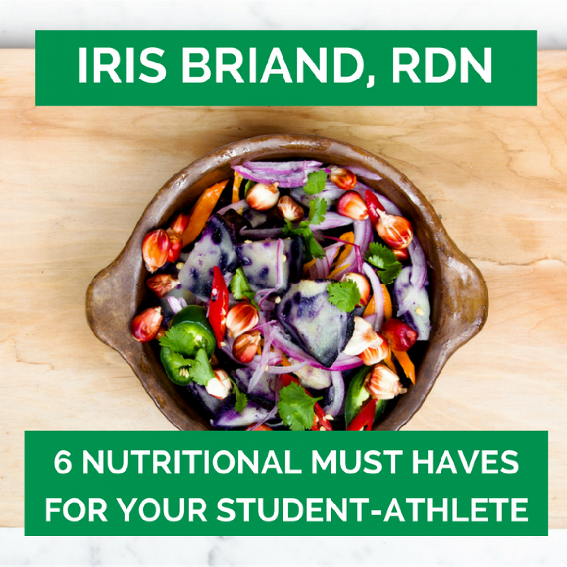 45: Iris Briand, RDN – 6 Nutritional Must-Haves For Your Student-Athlete